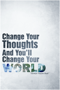 Change your thoughts. [From: http://fc02.deviantart.net/fs71/i/2012/267/2/9/change_your_thoughts_poster_by_its_meeee-d5fqtrh.png]